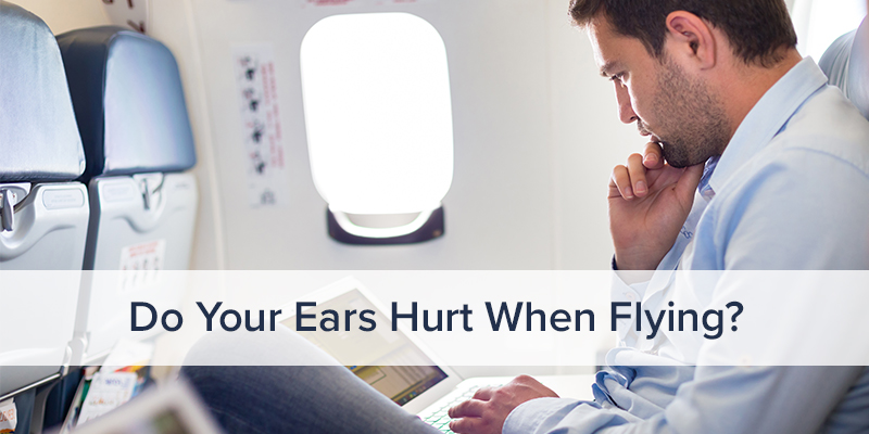 Do Your Ears Hurt When Flying?